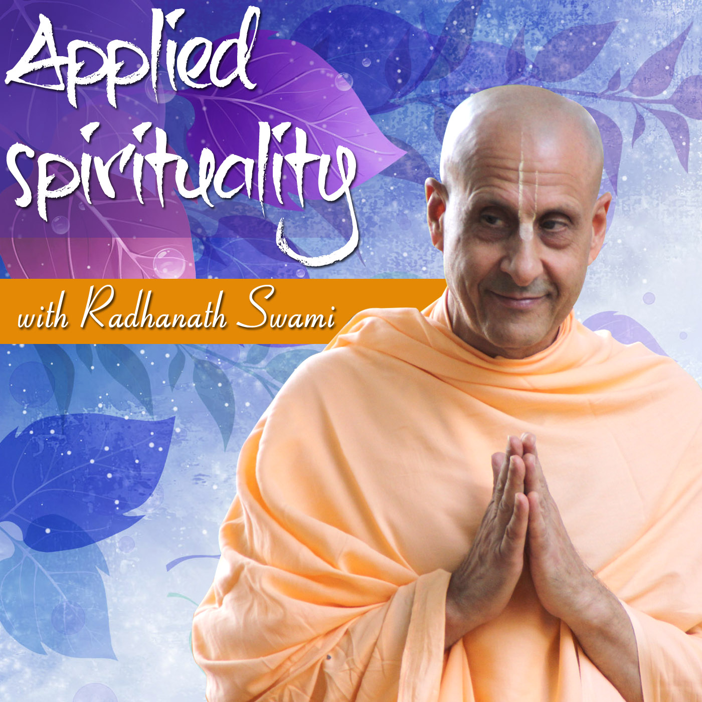 Applied Spirituality with Radhanath Swami